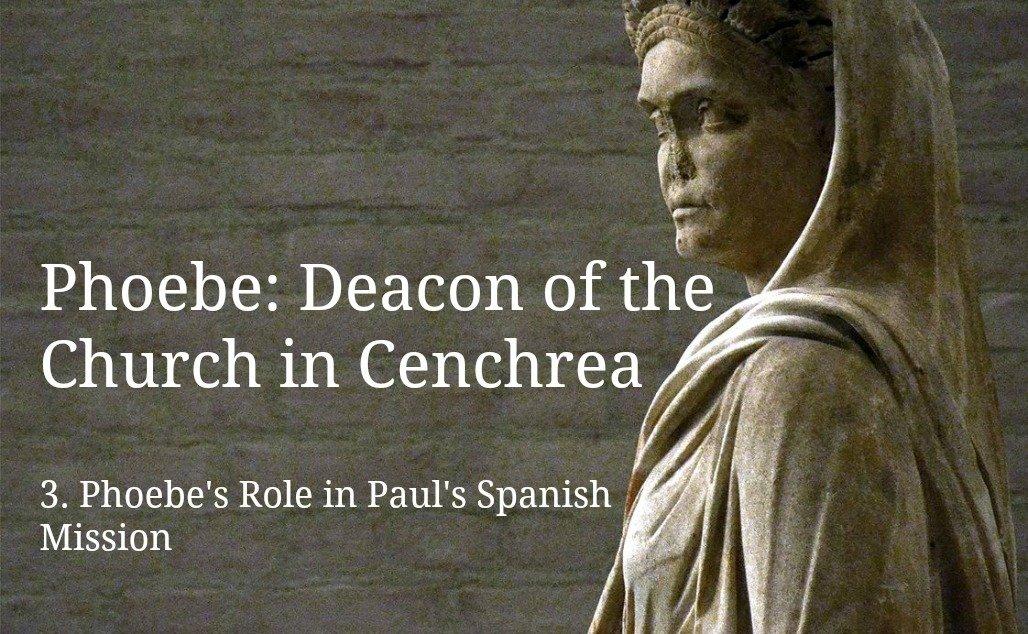 3 Phoebe Deacon Of The Church In Cenchrea Marg Mowczko